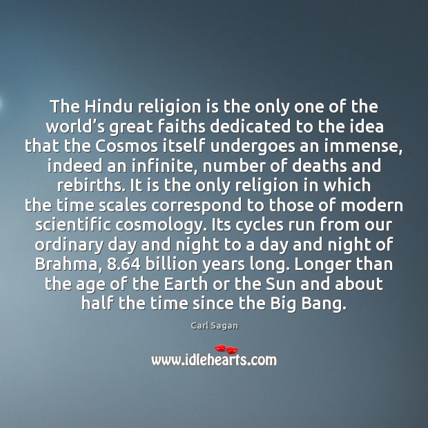The Hindu religion is the only one of the world's great Image