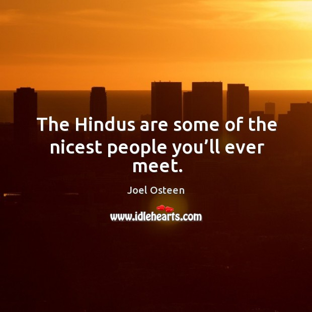 Image, The hindus are some of the nicest people you'll ever meet.