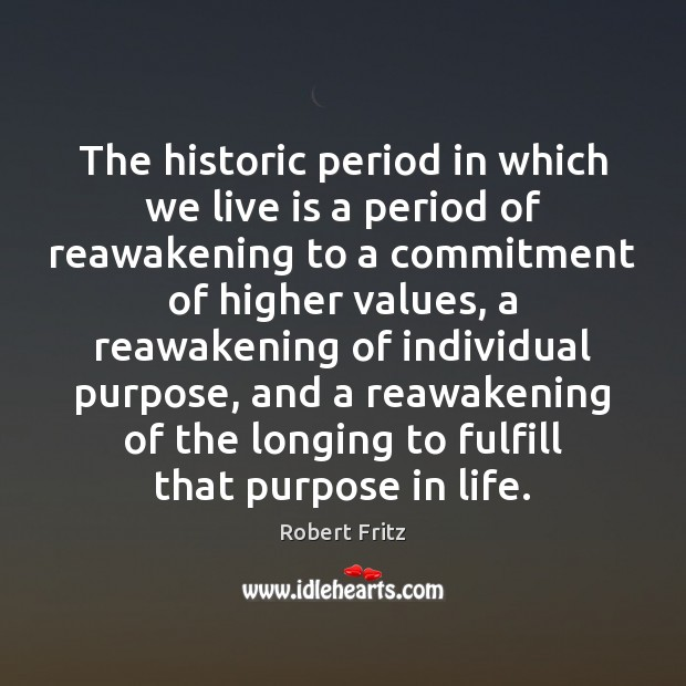 The historic period in which we live is a period of reawakening Image