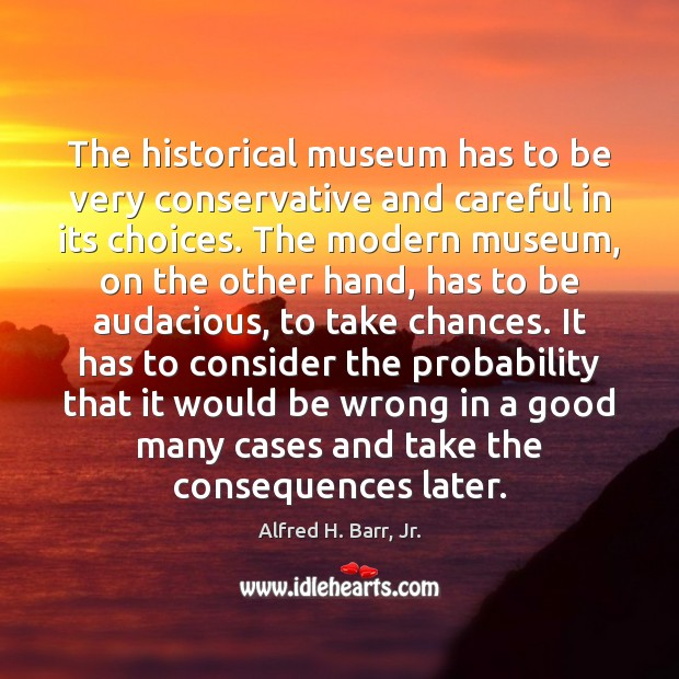 Image, The historical museum has to be very conservative and careful in its