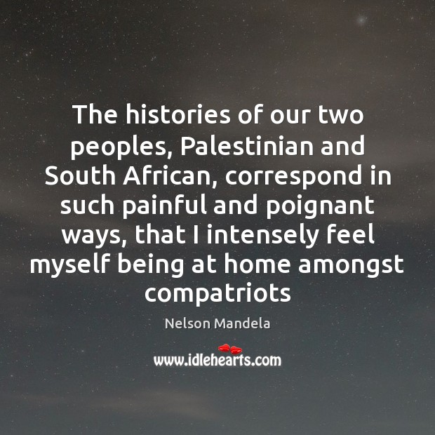 The histories of our two peoples, Palestinian and South African, correspond in Image