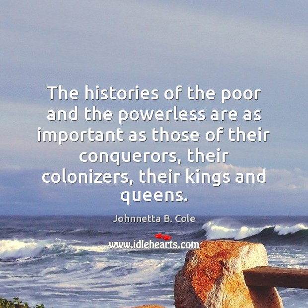 The histories of the poor and the powerless are as important as Image
