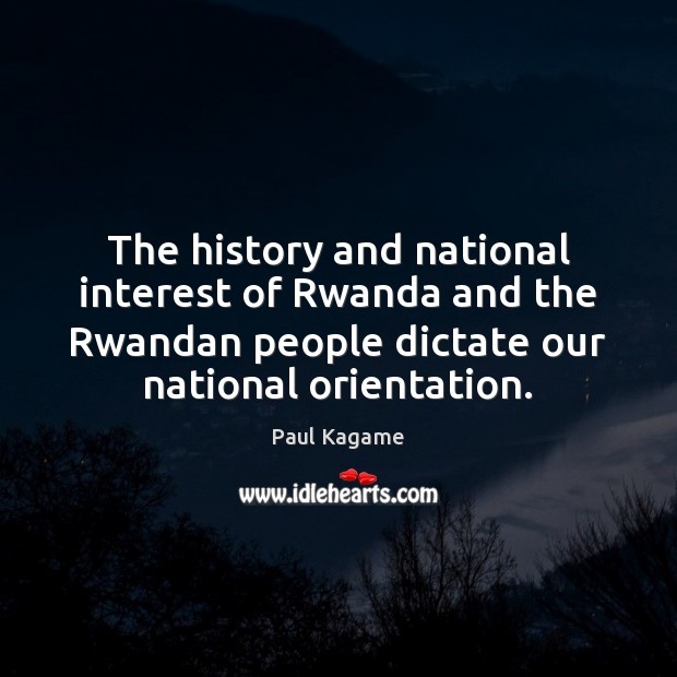 The history and national interest of Rwanda and the Rwandan people dictate Image