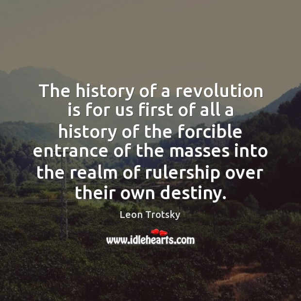 The history of a revolution is for us first of all a Leon Trotsky Picture Quote