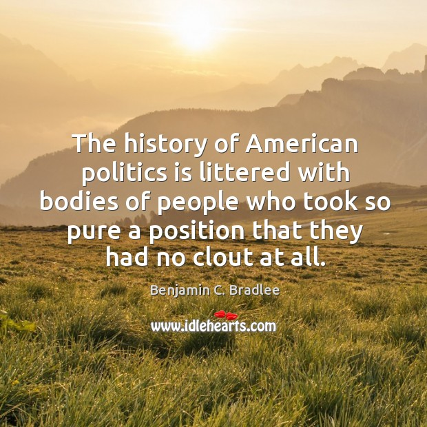 The history of american politics is littered with bodies of people Image