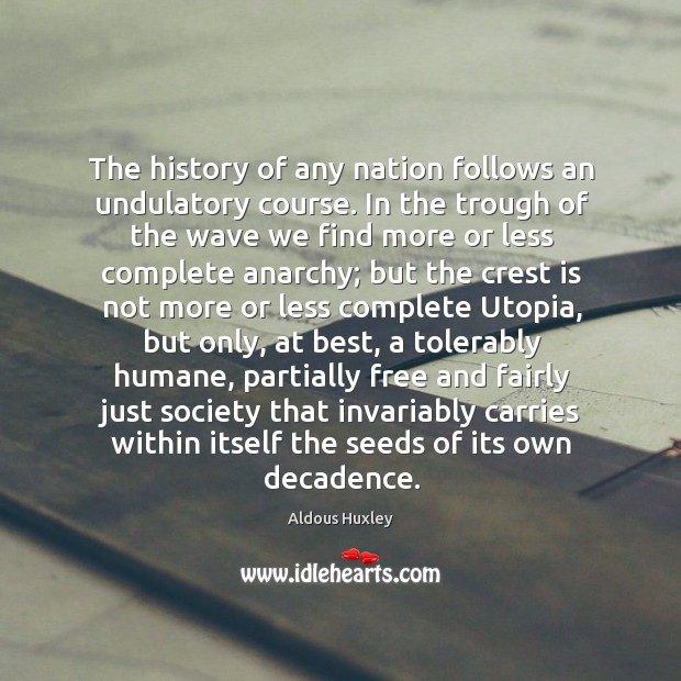 The history of any nation follows an undulatory course. In the trough Image