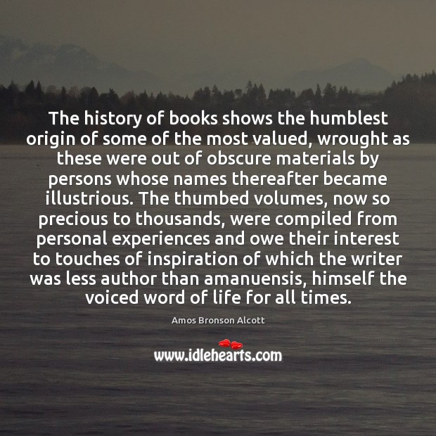 The history of books shows the humblest origin of some of the Image