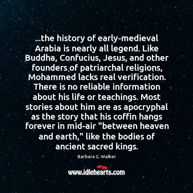 Image, …the history of early-medieval Arabia is nearly all legend. Like Buddha, Confucius,