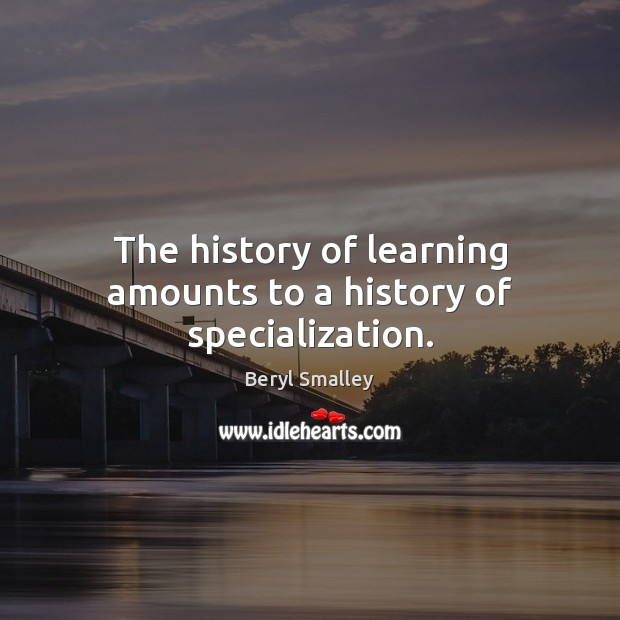 Image, The history of learning amounts to a history of specialization.