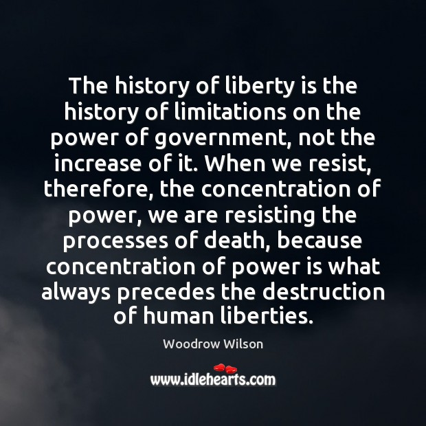 Image, The history of liberty is the history of limitations on the power