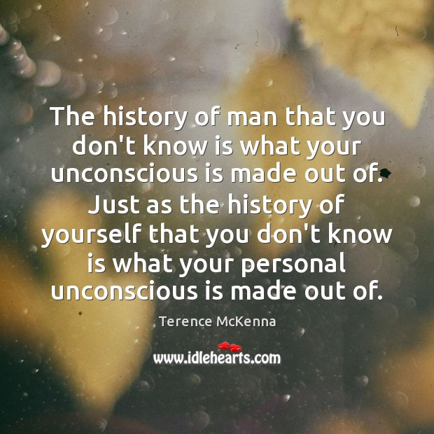 The history of man that you don't know is what your unconscious Image