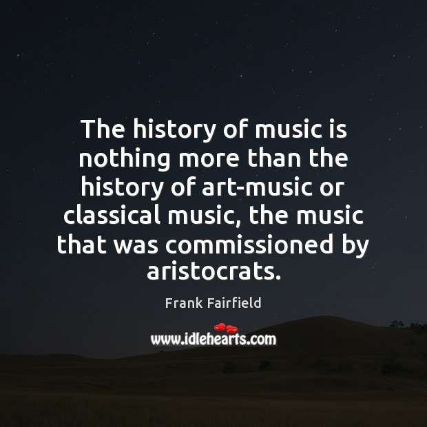 Image, The history of music is nothing more than the history of art-music