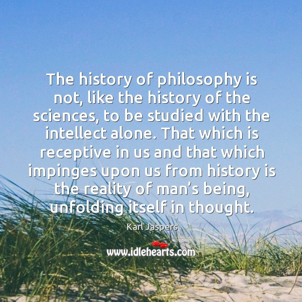 The history of philosophy is not, like the history of the sciences Image