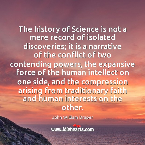 Image, The history of Science is not a mere record of isolated discoveries;