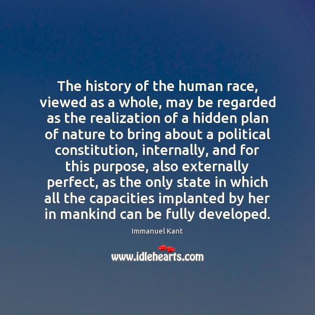 The history of the human race, viewed as a whole, may be Image