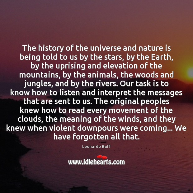 The history of the universe and nature is being told to us Image
