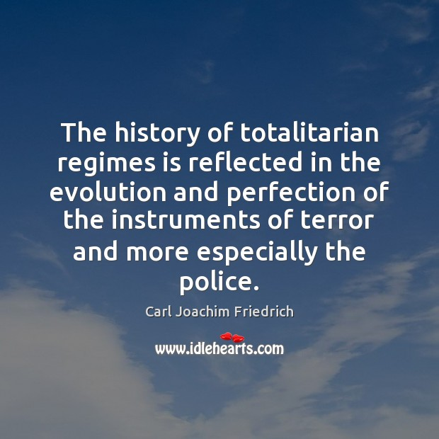 The history of totalitarian regimes is reflected in the evolution and perfection Image
