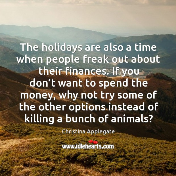 The holidays are also a time when people freak out about their finances. Image