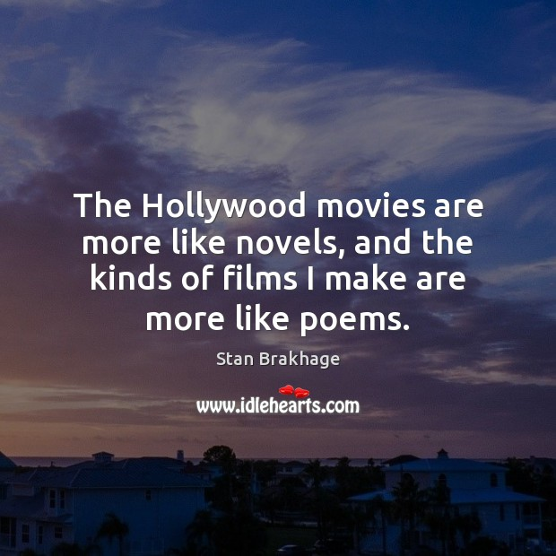 The Hollywood movies are more like novels, and the kinds of films Movies Quotes Image