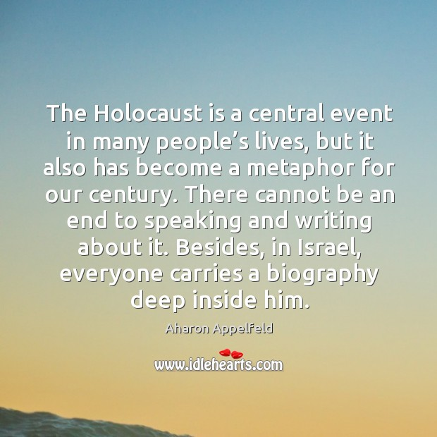 Image, The holocaust is a central event in many people's lives, but it also has become a metaphor for our century.