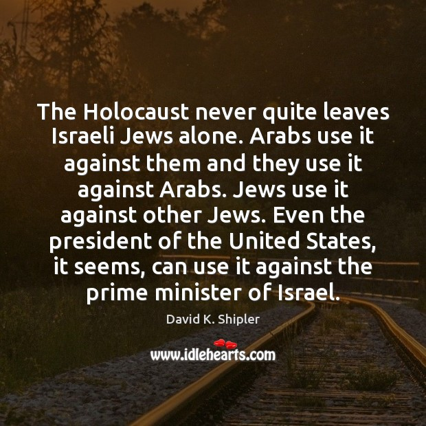 The Holocaust never quite leaves Israeli Jews alone. Arabs use it against Image