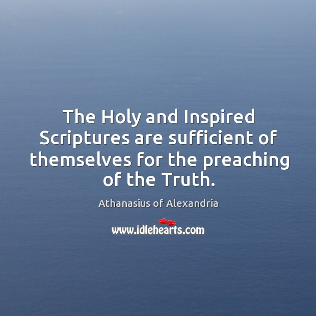 Image, The Holy and Inspired Scriptures are sufficient of themselves for the preaching
