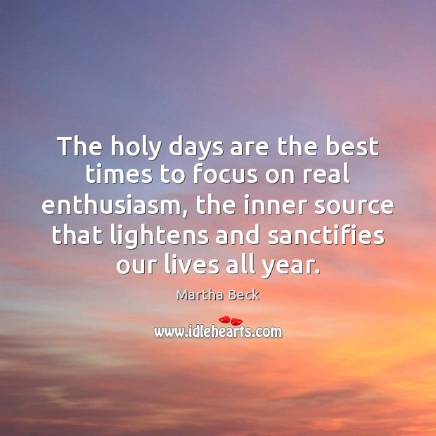 Image, The holy days are the best times to focus on real enthusiasm,