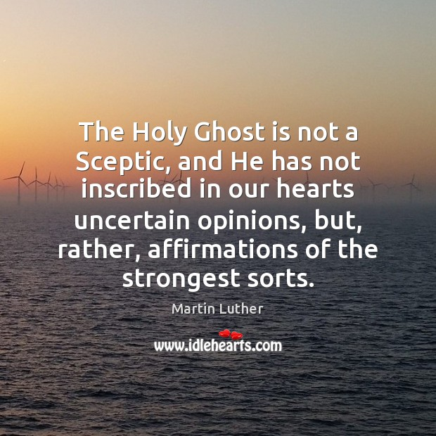 Image, The Holy Ghost is not a Sceptic, and He has not inscribed