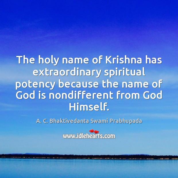 Image, The holy name of Krishna has extraordinary spiritual potency because the name
