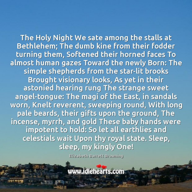 Image, The Holy Night We sate among the stalls at Bethlehem; The dumb