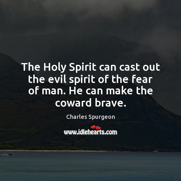 The Holy Spirit can cast out the evil spirit of the fear Image