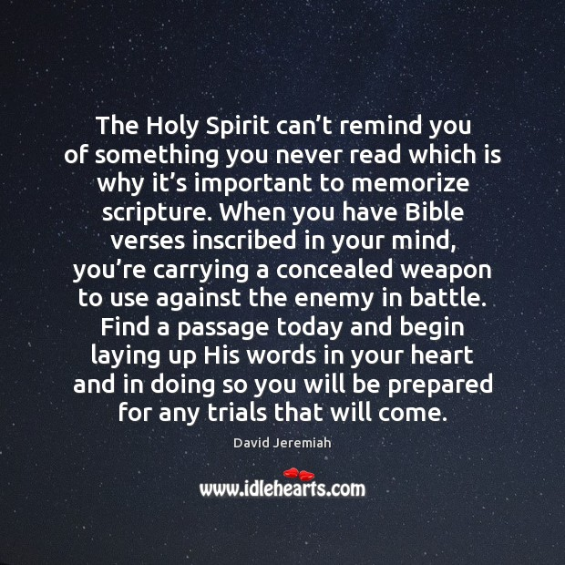 The Holy Spirit can't remind you of something you never read David Jeremiah Picture Quote