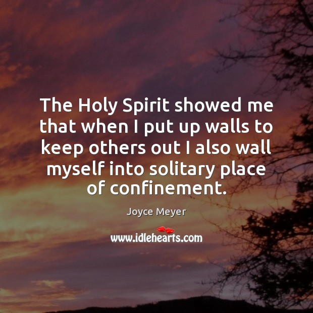 The Holy Spirit showed me that when I put up walls to Image