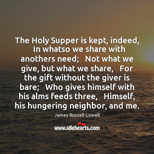 Image, The Holy Supper is kept, indeed,   In whatso we share with anothers