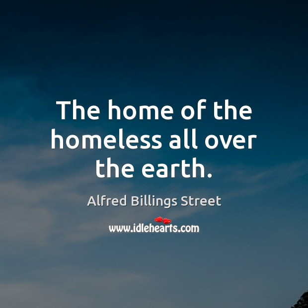 Image, The home of the homeless all over the earth.