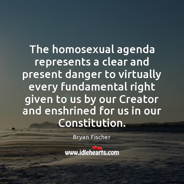 Image, The homosexual agenda represents a clear and present danger to virtually every