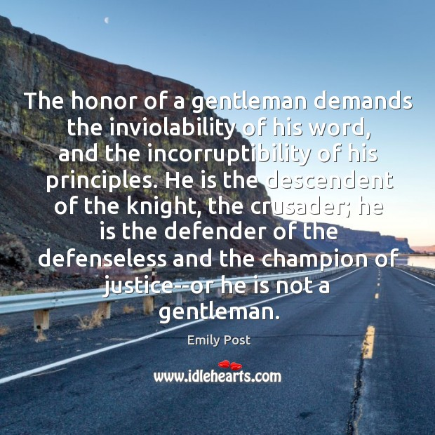 The honor of a gentleman demands the inviolability of his word, and Image