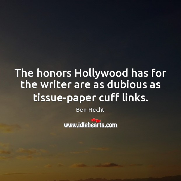 Image, The honors Hollywood has for the writer are as dubious as tissue-paper cuff links.