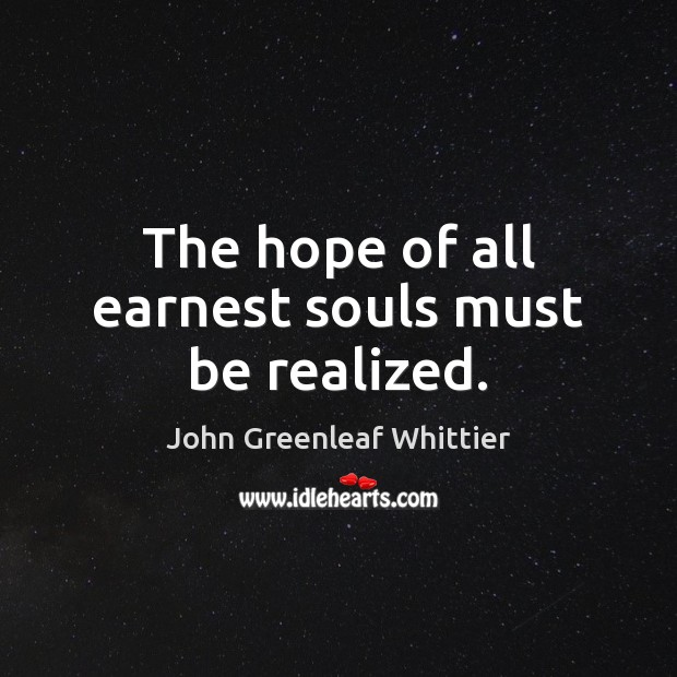 The hope of all earnest souls must be realized. Image