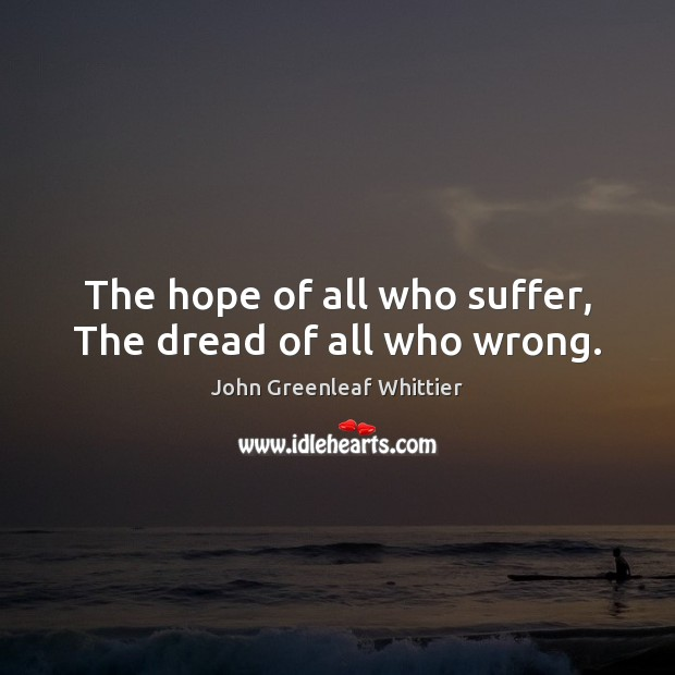 The hope of all who suffer, The dread of all who wrong. Image