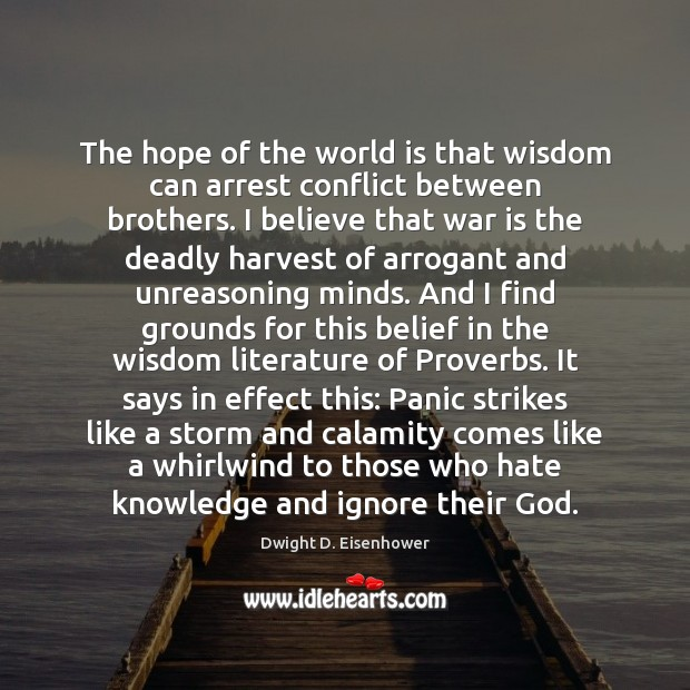 The hope of the world is that wisdom can arrest conflict between Image