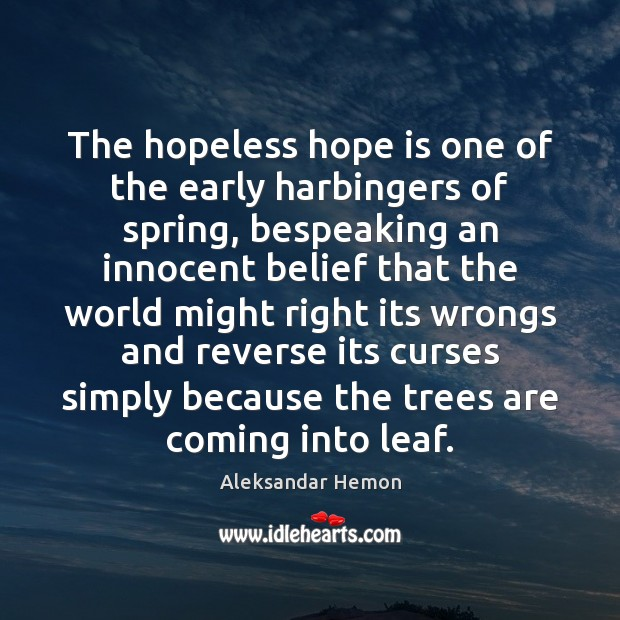 Image, The hopeless hope is one of the early harbingers of spring, bespeaking