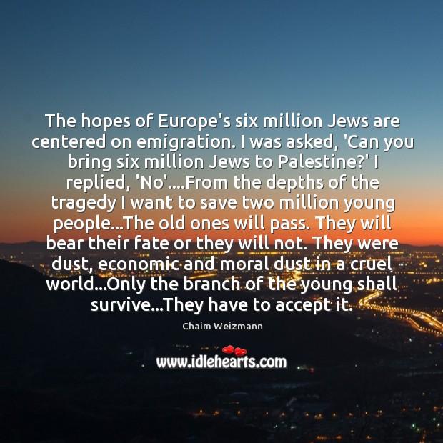 The hopes of Europe's six million Jews are centered on emigration. I Image