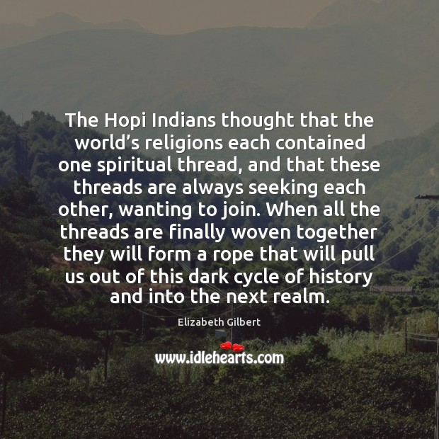 Image, The Hopi Indians thought that the world's religions each contained one