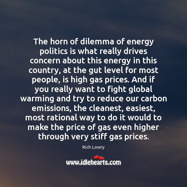 The horn of dilemma of energy politics is what really drives concern Image