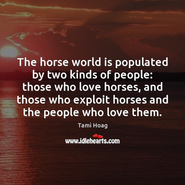 The horse world is populated by two kinds of people: those who Image