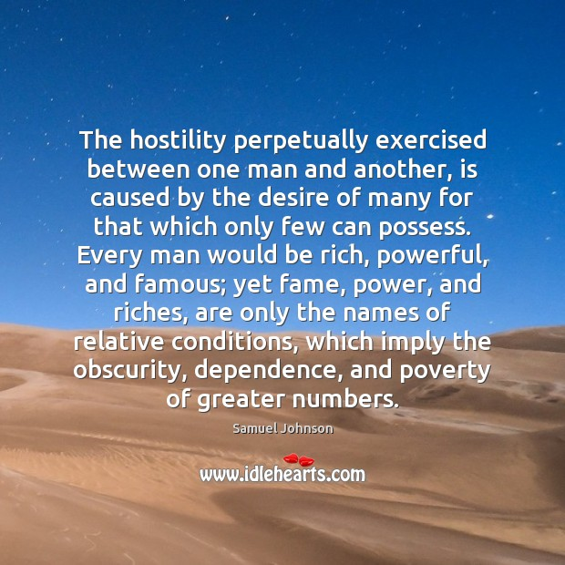 Image, The hostility perpetually exercised between one man and another, is caused by
