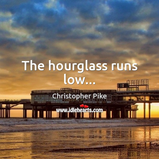 The hourglass runs low… Image