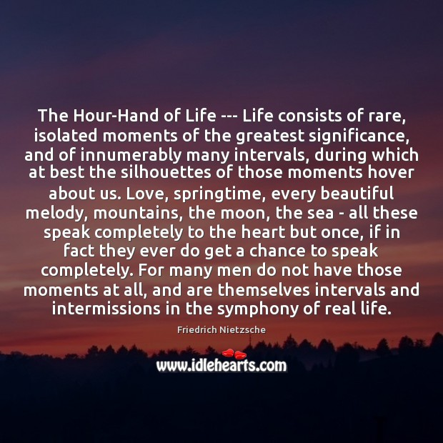 The Hour-Hand of Life — Life consists of rare, isolated moments of Image