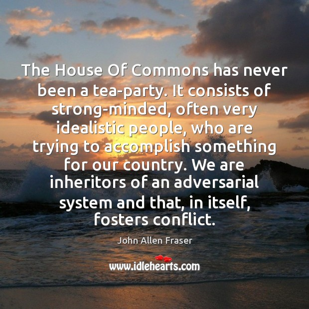 The House Of Commons has never been a tea-party. It consists of Image